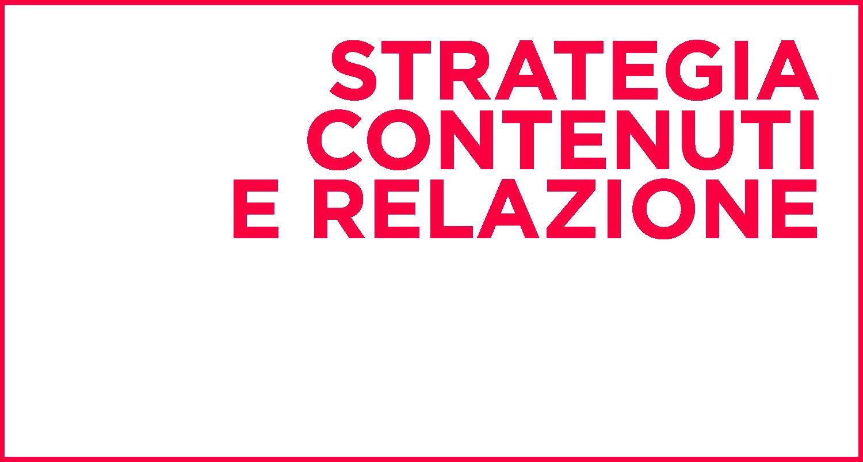strategia contenuti e relazione